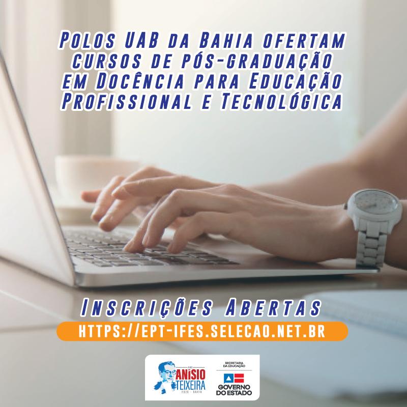 Abertas as inscrições para o processo seletivo do curso de pós-graduação lato sensu em Docência para a Educação Profissional e Tecnológica para a rede estadual de ensino da Bahia.