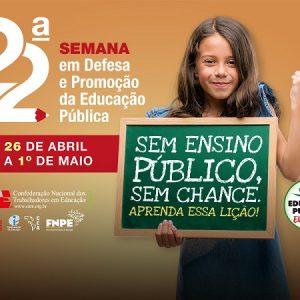 CNTE promove a 22ª Semana Nacional em Defesa e Promoção da Educação Pública de 26 de abril a 1º de maio