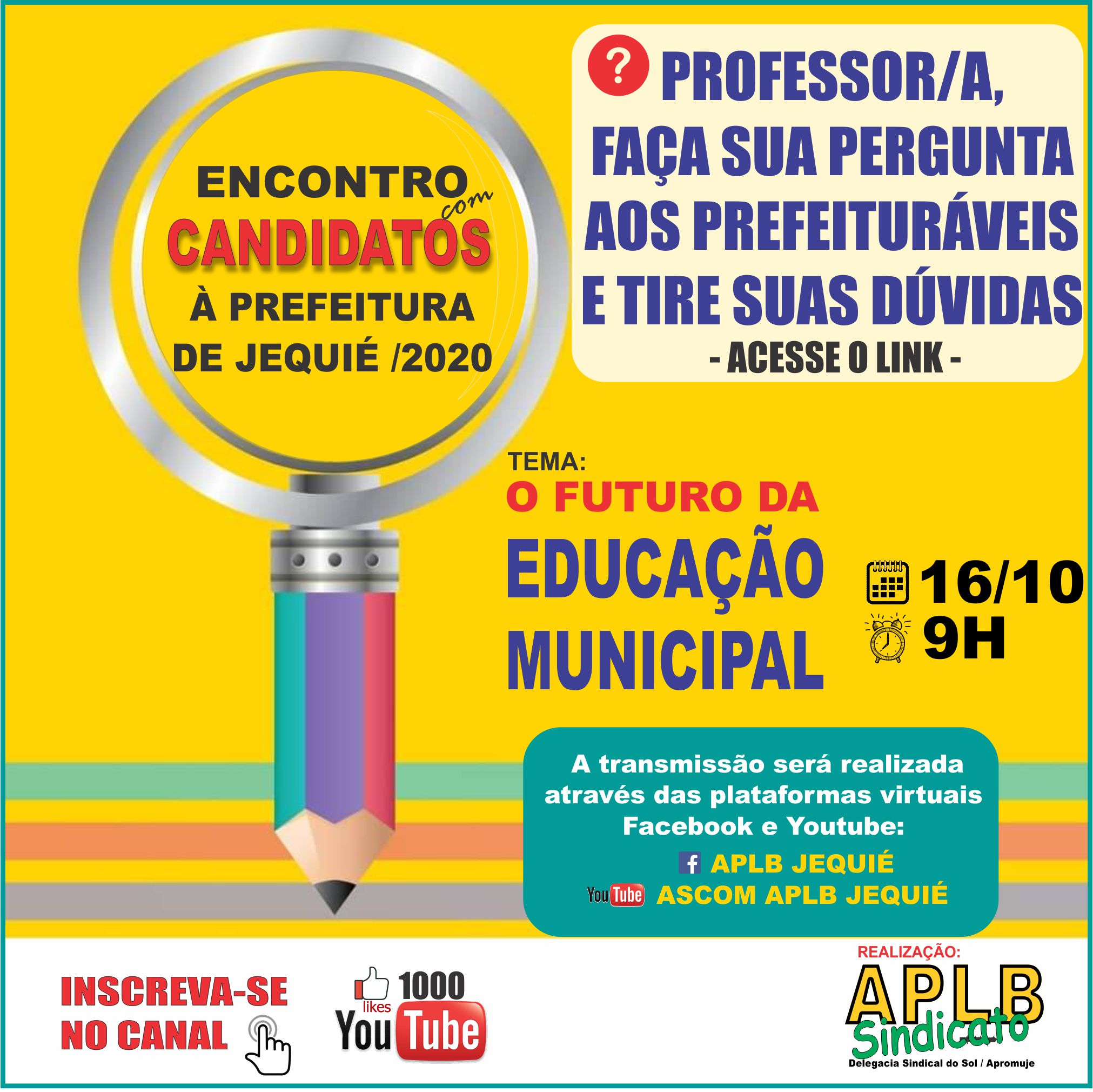 PROFESSOR/A FAÇA SUA PERGUNTA AOS PREFEITURÁVEIS E TIRE SUAS DÚVIDAS