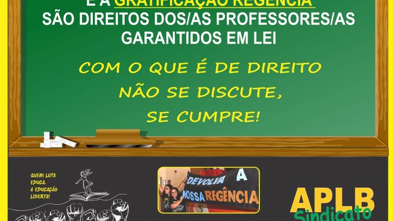 PISO SALARIAL PROFISSIONAL ATUALIZADO E A GRATIFICAÇÃO REGÊNCIA SÃO DIREITOS DOS/AS PROFESSORES/AS GARANTIDOS EM LEI.