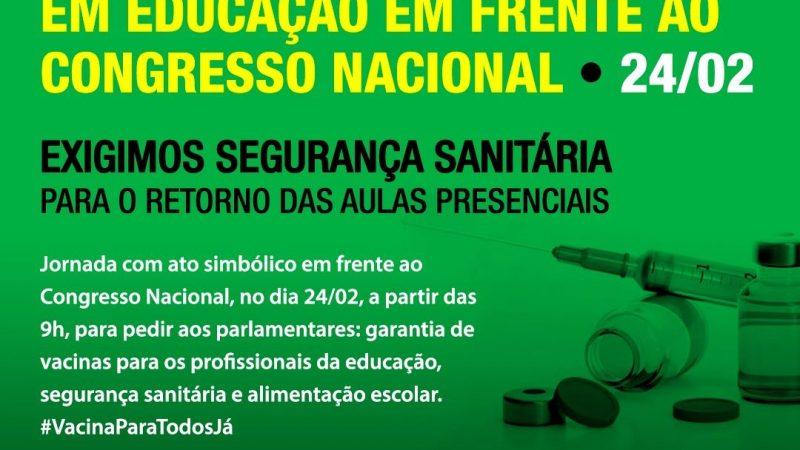 """Vem aí a """"Jornada pela Vacinação dos/das trabalhadores/as em educação"""" em frente ao Congresso Nacional"""