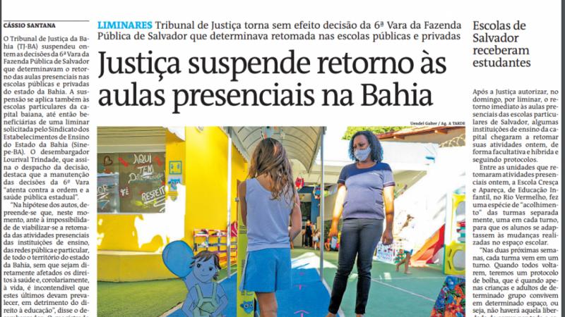A Tarde – Justiça suspende retorno às aulas presenciais na Bahia. APLB mantém defesa da vida. Aulas presenciais só com vacina!