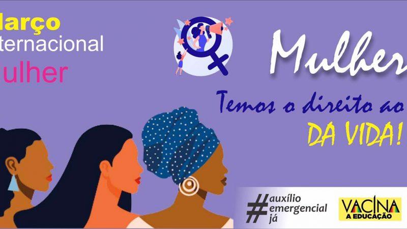 Mulheres!! Temos o direito ao cuidado da VIDA! – 8 DE MARÇO, DIA INTERNACIONAL DA MULHER.